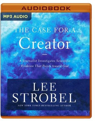 The Case for a Creator: A Journalist Investigates Scientific Evidence That Points Toward God - unabridged audio book on MP3-CD  -     Narrated By: Lee Strobel     By: Lee Strobel