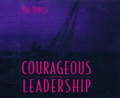 Courageous Leadership, Unabridged Audiobook on CD   -     Narrated By: Tom Casaletto     By: Bill Hybels