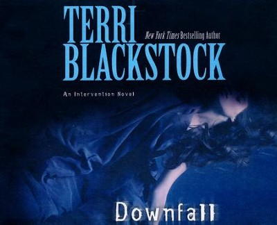 Downfall - unabridged audio book on CD  -     Narrated By: Cassandra Campbell     By: Terri Blackstock