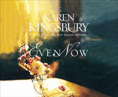 Even Now - unabridged audio book on CD  -     Narrated By: Kathy Garver     By: Karen Kingsbury