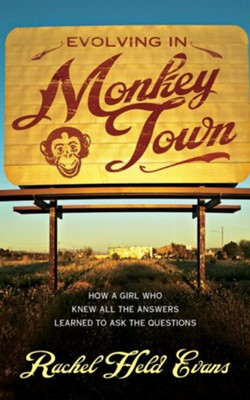 Evolving in Monkey Town: How a Girl Who Knew All the Answers Learned to Ask the Questions - unabridged audio book on CD  -     Narrated By: Rachel Held Evans     By: Rachel Held Evans
