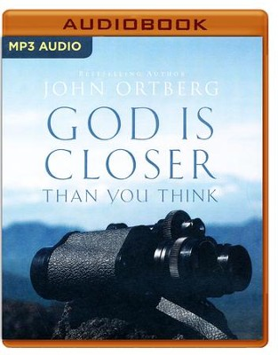 God Is Closer Than You Think - unabridged audio book on MP3-CD  -     Narrated By: John Ortberg     By: John Ortberg