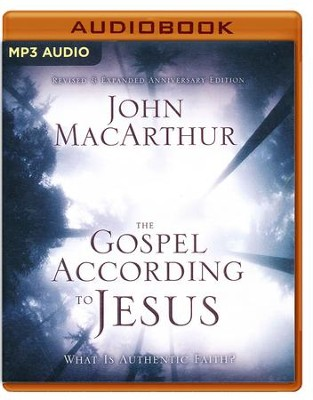 The Gospel According to Jesus: What Is Authentic Faith? - unabridged audio book on MP3-CD  -     Narrated By: Tom Casaletto     By: John MacArthur