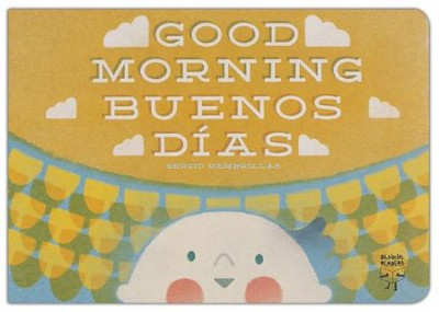 Buenos Dias, Bebe! / Good Morning, Baby!  -