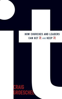 It: How Churches and Leaders Can Get It and Keep It - unabridged audio book on CD  -     Narrated By: Patrick Lawlor     By: Craig Groeschel