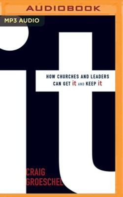 It: How Churches and Leaders Can Get It and Keep It - unabridged audio book on MP3-CD  -     Narrated By: Patrick Lawlor     By: Craig Groeschel