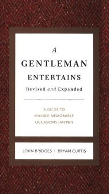 A Gentleman Entertains: A Guide to Making Memorable Occasions Happen  -     By: John Bridges