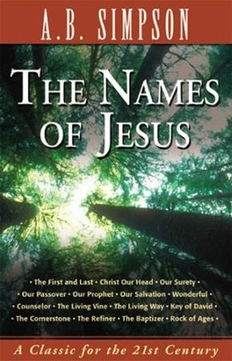 The Names Of Jesus   -     By: A.B. Simpson