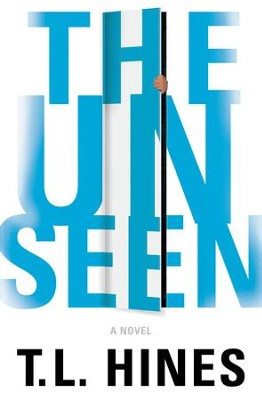 The Unseen - eBook  -     By: T.L. Hines