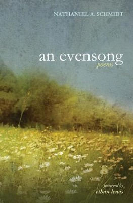 An Evensong: Poems  -     By: Nathaniel A. Schmidt