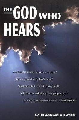 The God Who Hears   -     By: W. Bingham Hunter