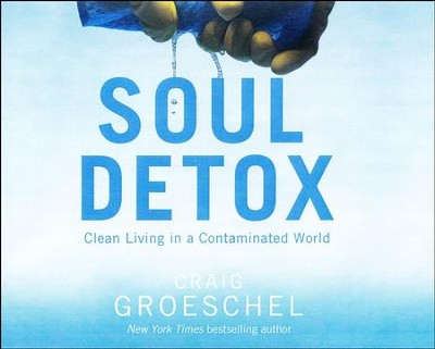 Soul Detox: Clean Living in a Contaminated World - unabridged audio book on CD  -     Narrated By: Craig Groeschel     By: Craig Groeschel