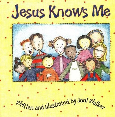 Jesus Knows Me   -     By: Joni Walker