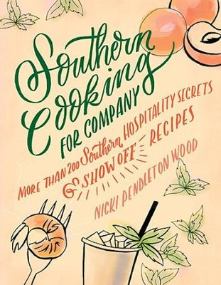 Southern Cooking for Company: More than 200 Southern Hospitality Secrets  -     By: Nicki Wood