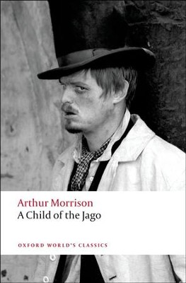 A Child of the Jago  -     By: Arthur Morrison