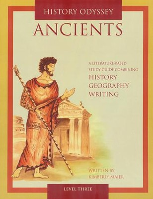 History Odyssey: Ancients, Level Three Grades 9-12  -     By: Kimberly Maier