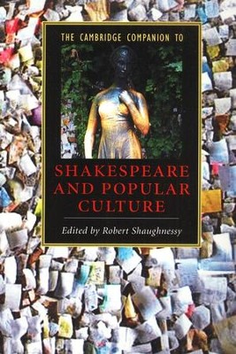 The Cambridge Companion to Shakespeare and Popular Culture  -     By: Robert Shaughnessy