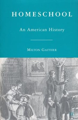 Homeschool: An American History   -     By: Milton Gaither