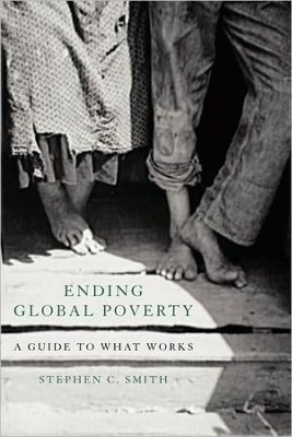 Ending Global Poverty: A Guide to What Works  -     By: Stephen C. Smith