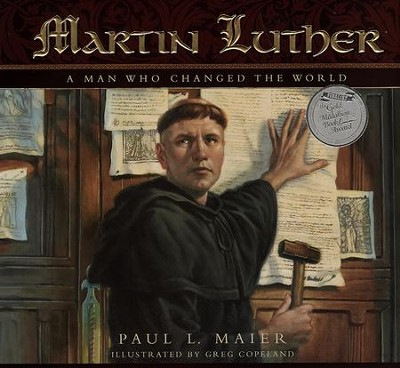 Martin Luther: A Man Who Changed the World   -     By: Paul L. Maier