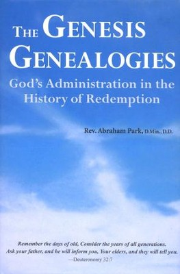 The Genesis Genealogies: God's Administration in the History of Redemption  -     By: Rev. Abraham Park D.Min.