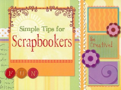 Simple Tips for Scrapbookers  -