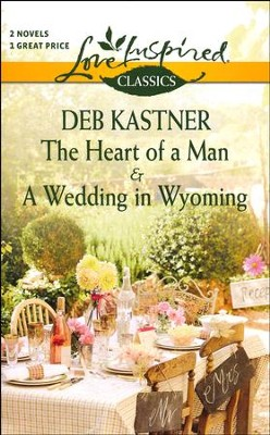 The Heart of a Man/A Wedding in Wyoming, 2-in 1  -     By: Deb Kastner