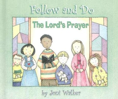 Follow and Do: The Lord's Prayer   -     By: Joni Walker