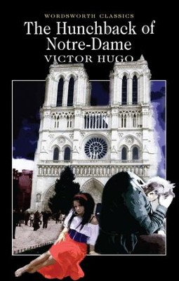 Hunchback of Notre-Dame  -     By: Victor Hugo