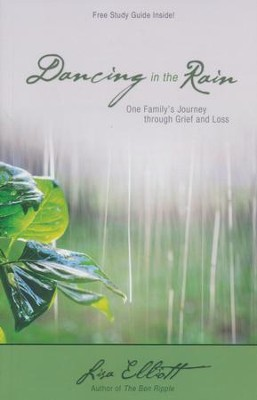 Dancing in the Rain: One Family's Journey Through Grief and Loss  -     By: Lisa Elliott