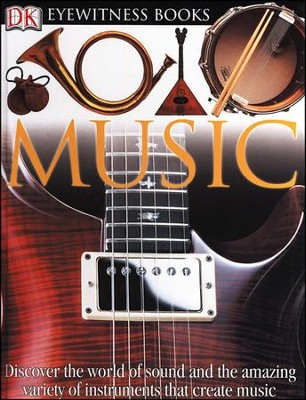 Music: Discover music in all its forms and the amazing variety of instruments from zithers to synthesizers  -     By: DK Publishing