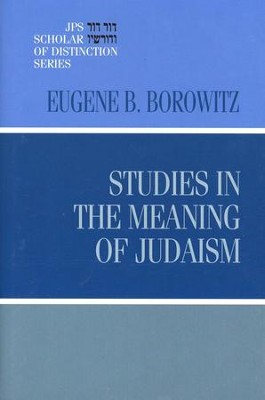 Studies in the Meaning of Judaism  -     By: Eugene B. Borowitz