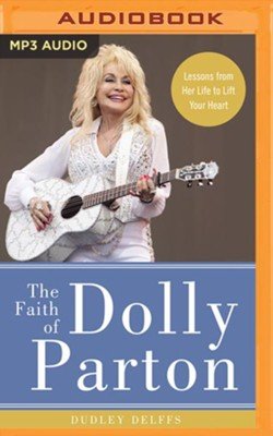 The Faith of Dolly Parton, Unabridged Audiobook on MP3-CD   -     By: Dudley Delffs