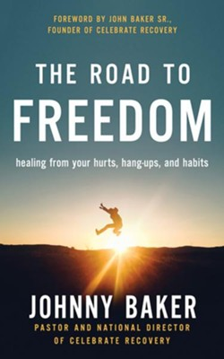 The Road to Freedom: Healing from Your Hurts, Hang-ups, and Habits - unabrodged audiobook on CD  -     By: Johnny Baker