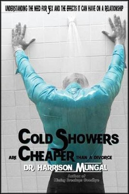 Cold Showers Are Cheaper Than a Divorce  -     By: Harrison Mungal