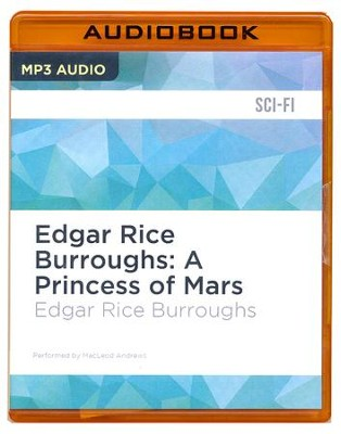 Edgar Rice Burroughs: A Princess of Mars- unabridged audio book on MP3-CD  -     Narrated By: MacLeod Andrews     By: Edgar Rice Burroughs