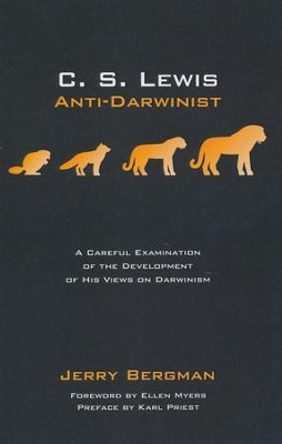 C. S. Lewis: Anti-Darwinist: A Careful Examination of the Development of His Views on Darwinism  -     By: Jerry Bergman