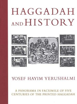 Haggadah and History: A Panorama in Facsimile of Five Centuries of the Printed Haggadah  -     By: Yosef Hayim Yerushalmi