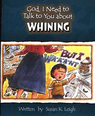 God, I Need to Talk to You about Whining (10 pack)   -     By: Susan K. Leigh