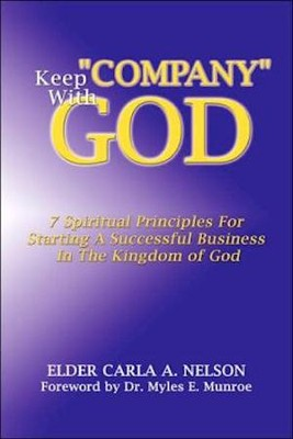 Keep Company with God  -     By: Carla A. Nelson