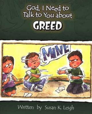 God, I Need to Talk to You about Greed   -     By: Susan K. Leigh