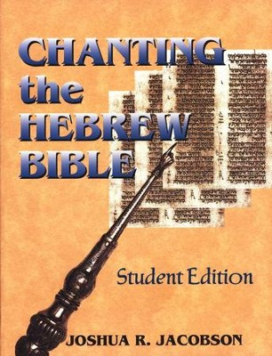 Chanting the Hebrew Bible: Student Edition (with CD)   -     By: Joshua R. Jacobson