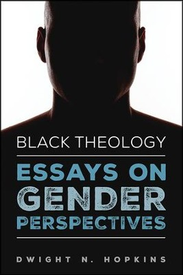 Black Theology-Essays on Gender Perspectives  -     By: Dwight N. Hopkins