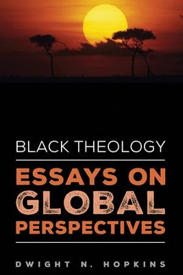 Essay Writings In English Black Theologyessays On Global Perspectives  By Dwight N Hopkins Persuasive Essay Thesis Statement Examples also Example English Essay Black Theologyessays On Global Perspectives Dwight N Hopkins  Essay Examples High School