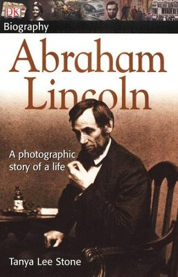Abraham Lincoln: A Photographic Story of a Life  -     By: Tanya Lee Stone