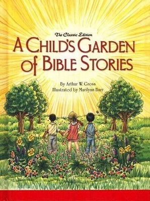A Child's Garden of Bible Stories   -     By: Arthur W. Gross