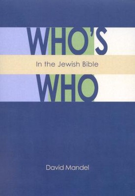 Who's Who in the Jewish Bible  -     By: David Mandel