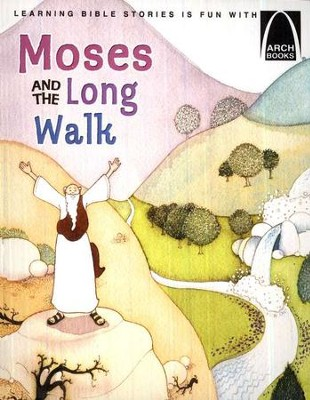 Moses and the Long Walk, Arch Book Series   -