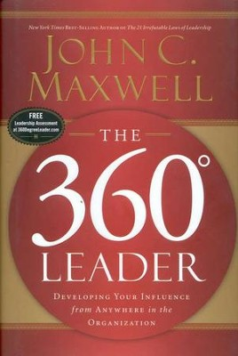 The 360 Degree Leader: Developing Your Influence from Anywhere  in the Organization  -     By: John C. Maxwell