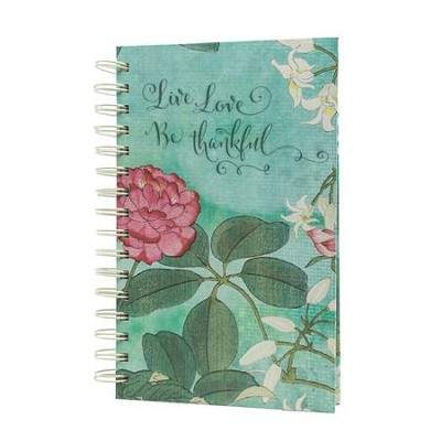 Live, Love, Be Thankful Botanical, Spiral Journal  -